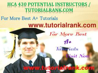 HCA 430 Potential Instructors / tutorialrank.com