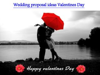 wedding proposal ideas valentines daywedding proposal ideas valentines day