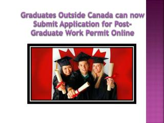 Graduates Outside Canada can now Submit Application for Post-Graduate Work Permit Online