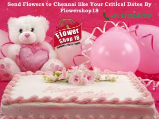 Send Flowers to Chennai like Your Critical Dates By Flowershop18