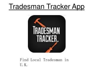 Tradesman Tracker App - London U.K.