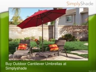 Buy outdoor cantilever umbrellas at simplyshade