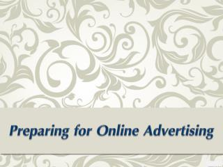 Preparing for Online Advertising