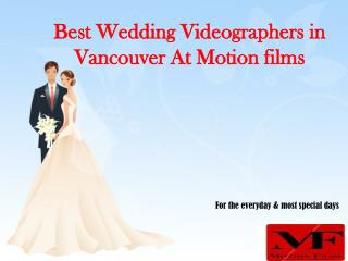 Best Wedding Videographers in Vancouver At Motion films