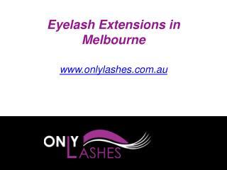 Eyelash Extensions in Melbourne - www.onlylashes.com.au