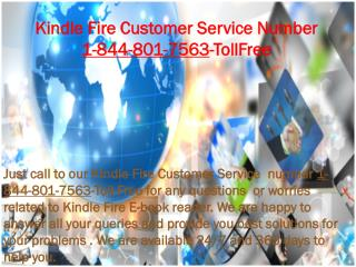 Kindle Fire Customer Service number 1-844-801-7563-Toll-Free.