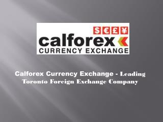 Calforex Currency Exchange - Leading Toronto Foreign Exchange Company