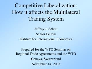 Competitive Liberalization: How it affects the Multilateral Trading System