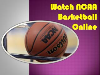 Watch NCAA Basketball Online