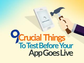 9 Crucial Things to Test Before Your App Goes Live
