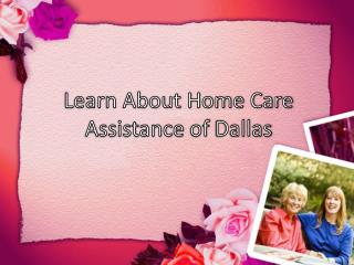 Learn About Home Care Assistance of Dallas