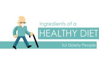 Ingredients of a Healthy Diet for Elderly People