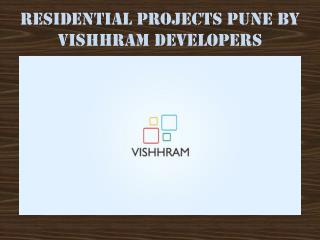 Residential Projects in Pune by Vishhram Developers