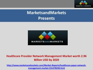 Healthcare Provider Network Management Market worth 2.96 Billion USD by 2020