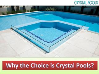 Why the Choice is Crystal Pools?