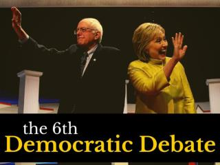 The sixth Democratic Debate