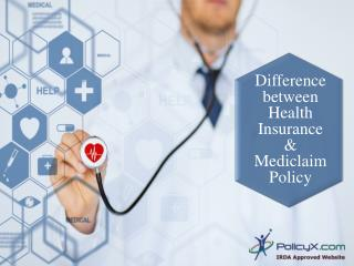 Difference between Health Insurance & Mediclaim Policy