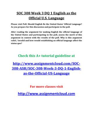 UOP SOC 308 Week 3 DQ 1 English as the Official U.S. Language