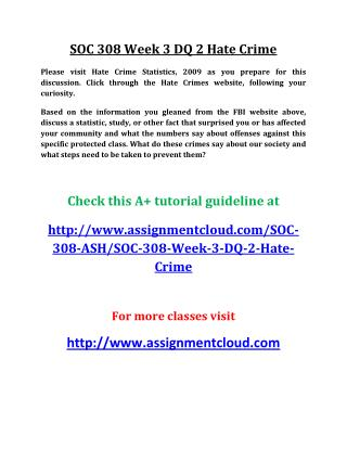 UOP SOC 308 Week 3 DQ 2 Hate Crime Please visit Hate Crime Statistics,