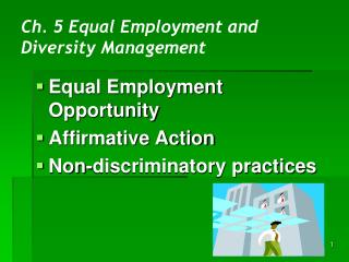 the equal opportunities and managing diversity approaches The managing diversity approach concentrates on the positive action as the equal opportunities this strategy goes beyond the law, focusing on the differences between people, who are considered as added value in an organization.