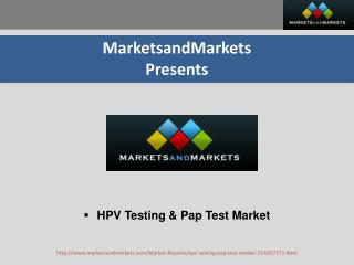 HPV Testing & Pap Test Market  - Global Forecast to 2020