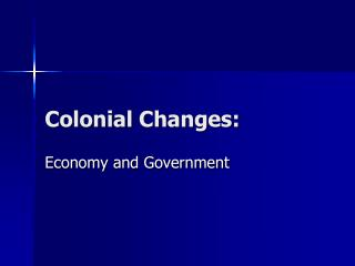 Colonial Changes: