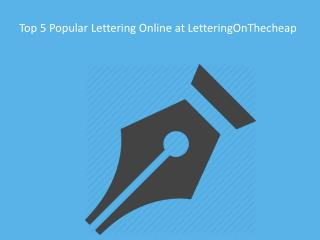 Top 5 Popular Lettering Online at Lettering On The Cheap