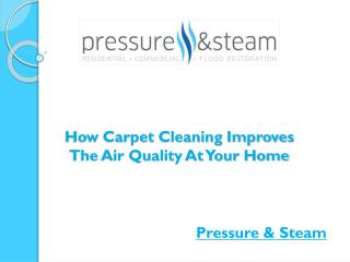 How Carpet Cleaning Improves The Air Quality At Your Home?