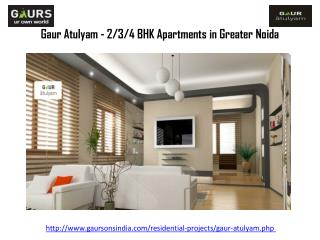 Gaur Atulyam - 2/3/4 BHK Apartments in Greater Noida