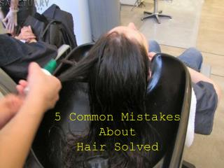 5 Common Mistakes About Hair Solved