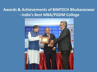 Awards & Achievements of BIMTECH BBSR - India's Best MBA/PGDM College