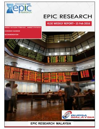 Epic Research Malaysia - Weekly KLSE Report from 15th February 2016 to 19th February 2016