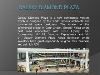Galaxy Diamond Plaza Commercial Spaces Noida Extension