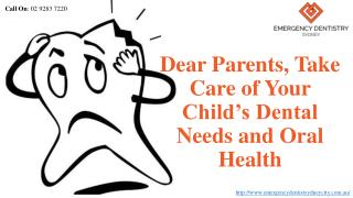 Dear Parents, Take Care of Your Child's Dental Needs and Oral Health