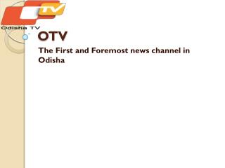 The First and Foremost news channel in Odisha