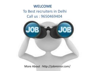 Call :  9650469404 Best Recruitment consultants in Delhi