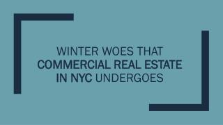 Winter woes that Commercial Real estate in NYC undergoes