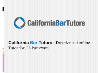 California Bar Tutors - Experienced online Tutor for CA bar exam