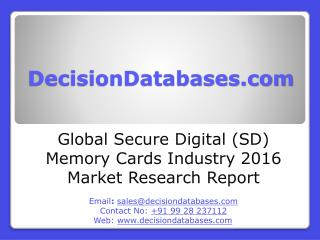 Global Secure Digital (SD) Memory Cards Industry Sales and Revenue Forecast 2016