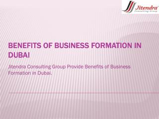 Benefits of Business Formation in Dubai