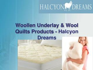 Woollen Underlay & Wool Quilts - Halcyon Dreams Pty. Ltd.