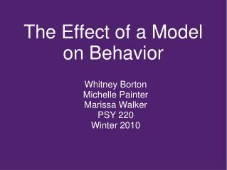 The Effect of a Model on Behavior