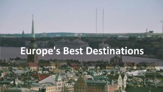 Europe's Best Destinations
