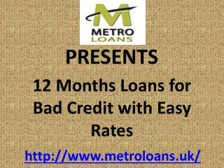 Get 12 Months Loans for Bad Credit with Easy Rates
