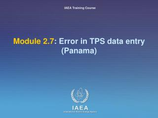 Module 2.7 : Error in TPS data entry (Panama)