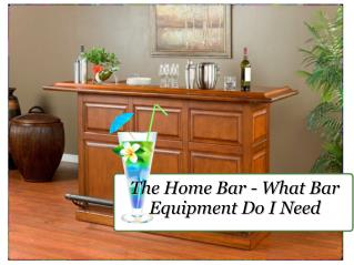 The Home Bar - What Bar Equipment Do I Need