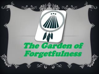 The Garden of Forgetfulness