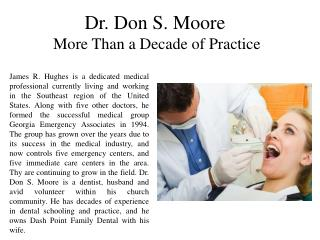 Dr. Don S. Moore More Than a Decade of Practice