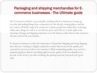 Packaging and shipping merchandise for E- commerce businesses - The Ultimate guide