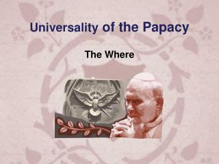 Universality  of the Papacy